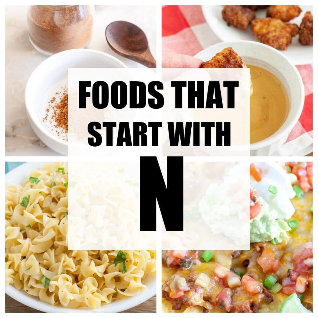 Foods that start with N.