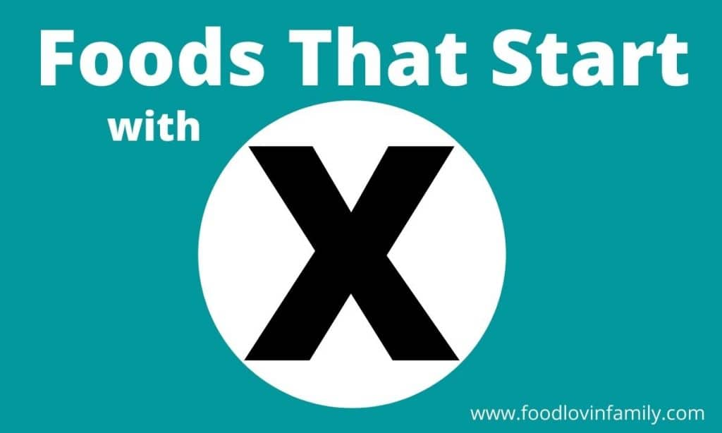 The words Foods that start with X.