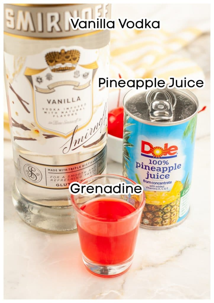 Bottle of vanilla vodka, can of pineapple juice, glass of grenadine.